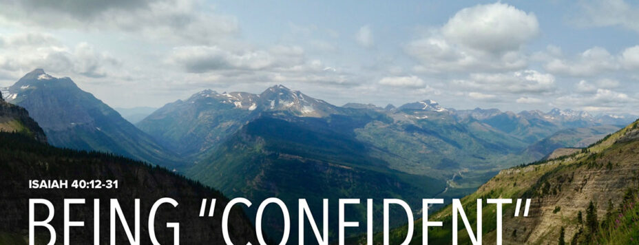 Being Confident: Isaiah 40:12-31