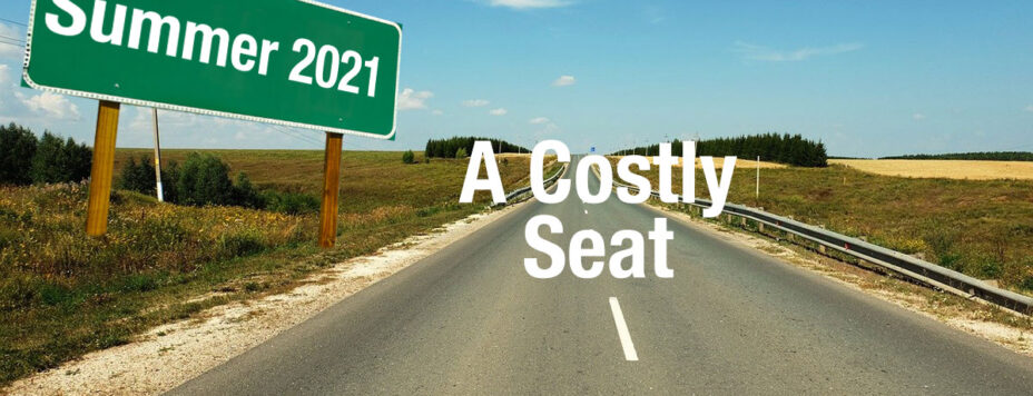 Summer 2021 - A Costly Seat