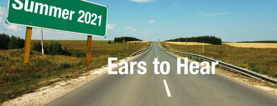 Summer 2021 - Ears to Hear