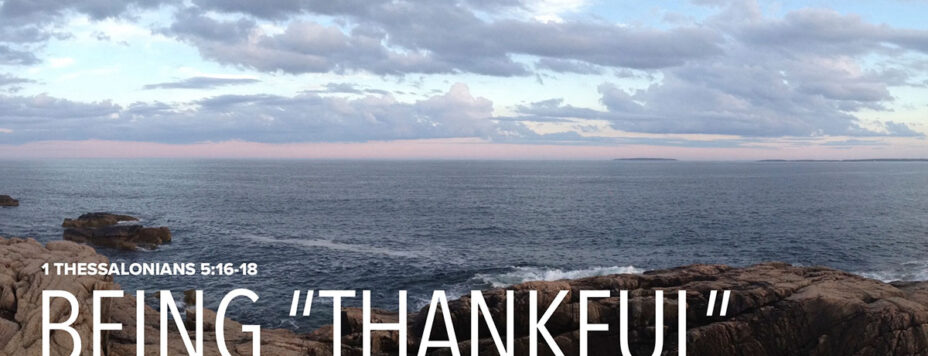 Being Thankful: 1 Thessalonians 5:16-18