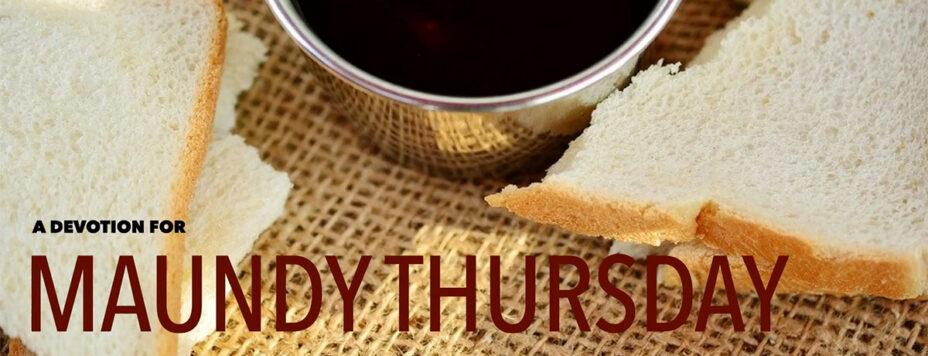 Maundy Thursday Devotional