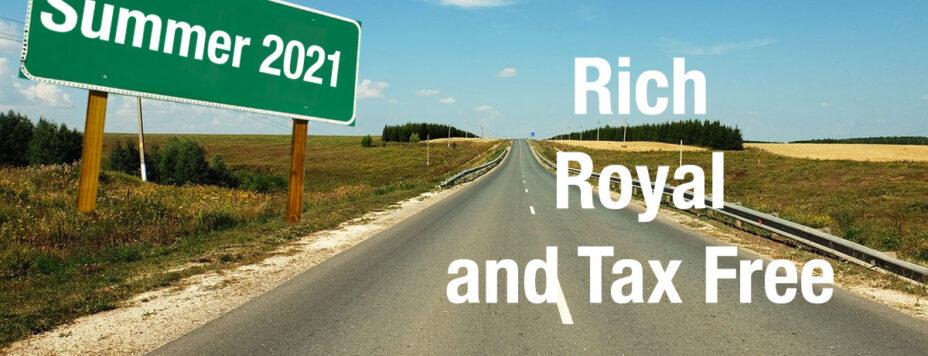 Rich, Royal, and Tax Free