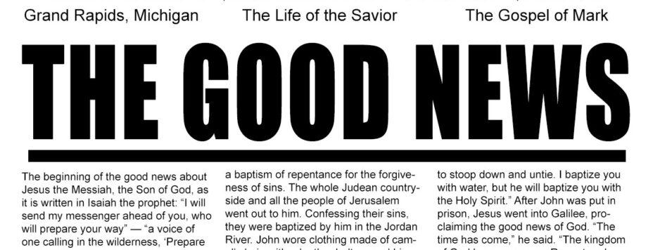 The Good News - The Life of the Savior