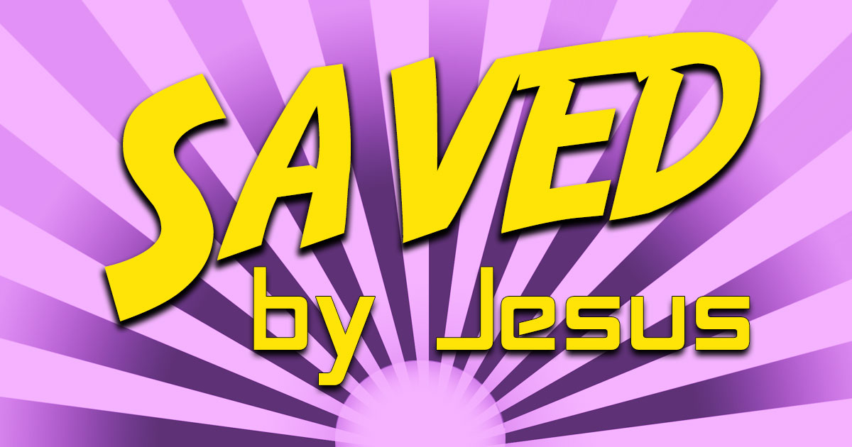 Saved by Jesus