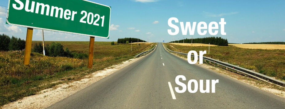 Summer 2021 - Sweet or Sour